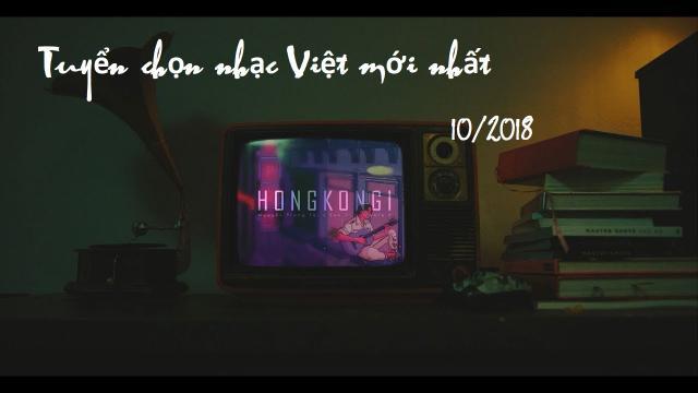 V.A Nhạc Việt mới nhất tháng 10| 2018