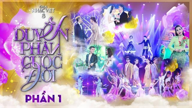 Gala Nhạc Việt 8| Duyên Phận Cuộc Đời