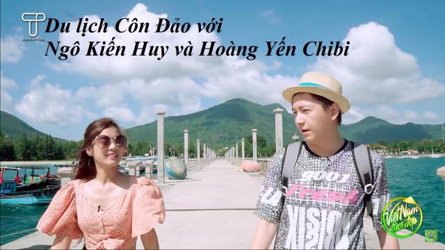 Việt Nam tươi đẹp cùng Ngô Kiến Huy và Hoàng Yến Chibi